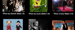 """The Best of """"What People Think I Do / What I Really Do"""" Meme (25 Pics)"""