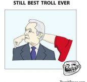 Still best troll ever