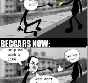 Beggars now and then