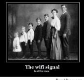 Your Wi-Fi signal is at the max