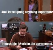 Am I interrupting anything important?