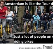 AMSTERDAM IS LIKE TOUR DE FRANCE…