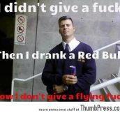 Don't Care, Red Bull Guy.