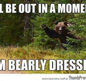 I am bearly dressed