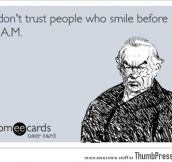 I don't trust those people