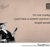 I'm not cranky
