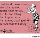 A real friend knows…