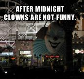 Clowns are not funny after midnight