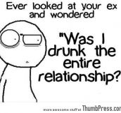 Every looked at your EX and wondered?