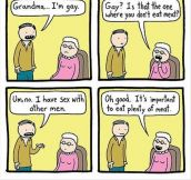 Grandma… I'm gay.