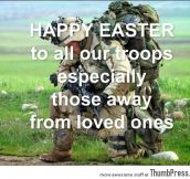 HAPPY EASTER TO ALL OUR TROOPS