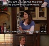 Holy crap you're beautiful – (Barney Stinson)
