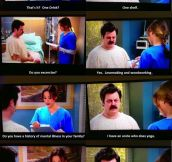 Ron Swanson goes to the hospital…