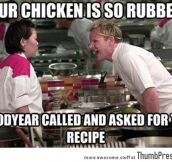 Your chicken is so rubbery