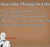 3 Horrible things in life