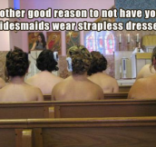 Bridesmaids dress fail
