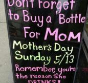Don't forget to buy a bottle for mom