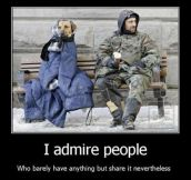 I admire those people