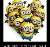Whenever you are sad