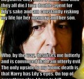 Snape had his reasons…