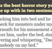 Best horror story in two sentences…