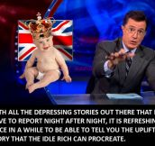 Colbert's views on the Royal Baby…