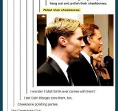 Polish their cheekbones…