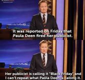 Conan taking a final stab at Paula…