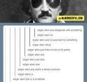 It's Edgar Allan Bro…