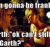 I'm gonna be frank…