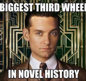 The biggest third wheel…