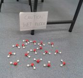 Caution, wet floor…