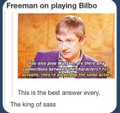 Martin Freeman, king of sass…