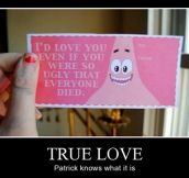 Patrick knows what love is…