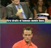 First drafts of famous movie lines…