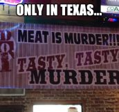 Only in Texas…