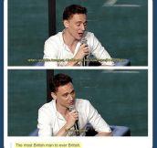 He's so British…