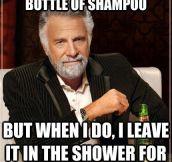 When I finish a bottle of shampoo…