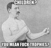 Overly Manly Man's offspring…