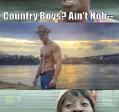 Country boys…