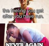The feeling you get after running…