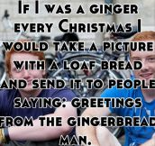 If I was a ginger…