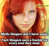 Fact about gingers…
