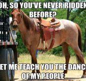 So you've never ridden before…
