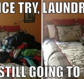 Nice try, laundry…