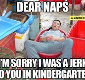 Dear naps…