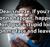 Dear sneeze…