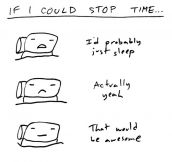 If I could stop time…