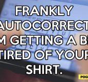 Frankly autocorrect…
