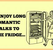 Long romantic walks…